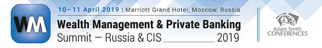 9th Annual Summit 'Wealth Management & Private Banking: Russia & CIS