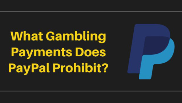 What Gambling Payments Does PayPal Prohibit?